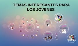 Temas Interesantes Para Los Jóvenes By Natalia Chaverra