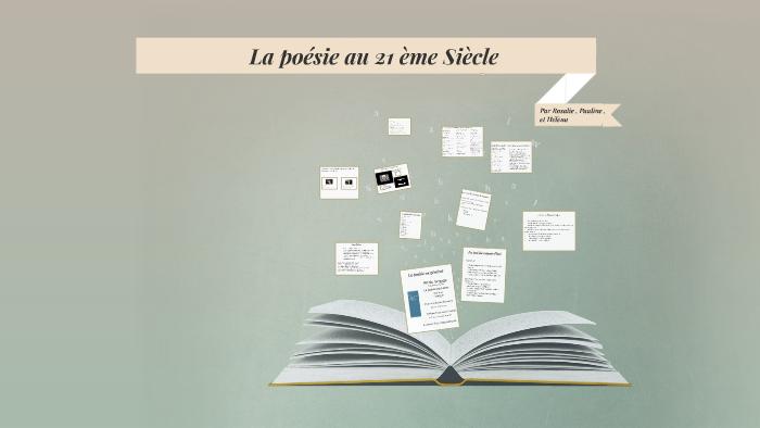 La Poésie Au 21 ème Siècle By Hélèna Cordier On Prezi