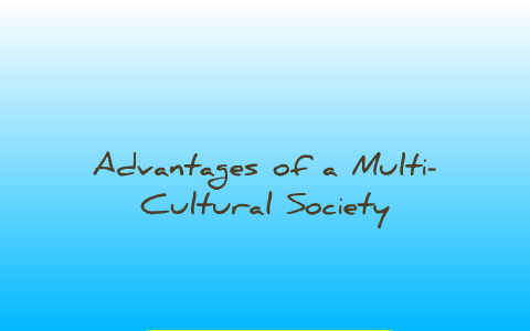multiculturalism positive and negative aspects