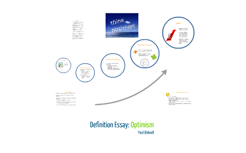 Definition Essay: Optimism by Paul Didwall on Prezi