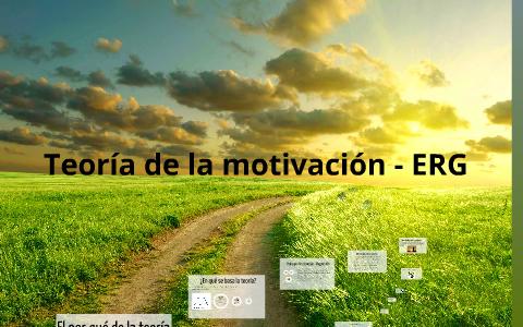 Teoría De La Motivación Erg By Juliana Pérez Rincón On Prezi