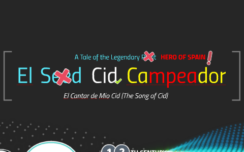 El Cid Campeador By John Louie Fajardo On Prezi