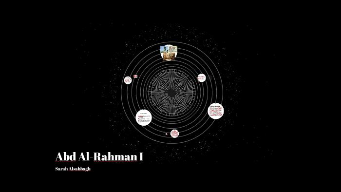 Abd Al-Rahman I by Sarah Alsabbagh on Prezi