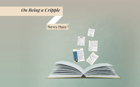 nancy mairs on being a cripple analysis