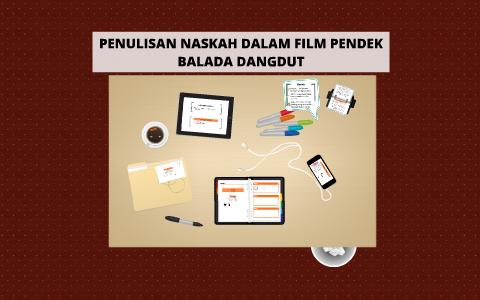 Penulisan Skenario Film Pendek Balada Dangdut By Natalia Depita On Prezi