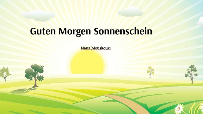 Guten Morgen Sonnenschein By Helena Koops On Prezi