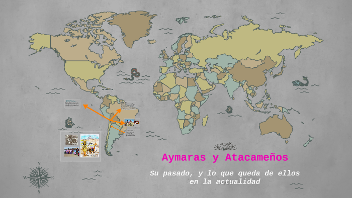 Aymaras Y Atacameños By Prezi User On Prezi