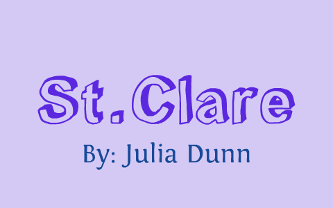 St Clare by Julia D on Prezi