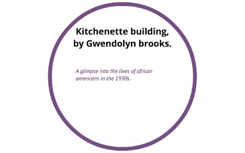 gwendolyn brooks kitchenette building analysis