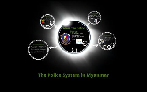 The Police System of Myanmar by Alexander Ahkar on Prezi