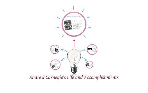 Andrew Carnegie's Life and Accomplishments by sammy isbell