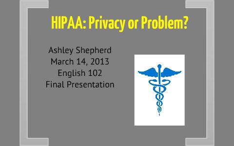 English 102 HIPAA Problems by Ashley Shepherd on Prezi