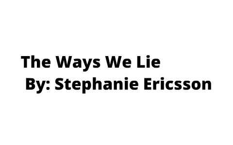 The ways we lie essay
