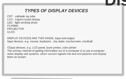 TYPES OF DISPLAY DEVICES by kc ehis on Prezi