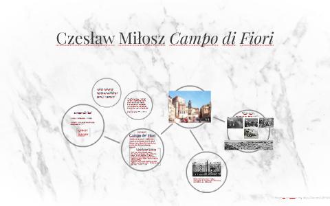 Czesław Miłosz Campo Di Fiori By Anna Gajecka On Prezi