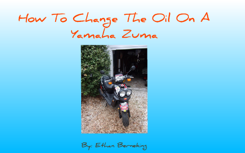 How to Change The Oil On A Yamaha Zuma by William Berneking