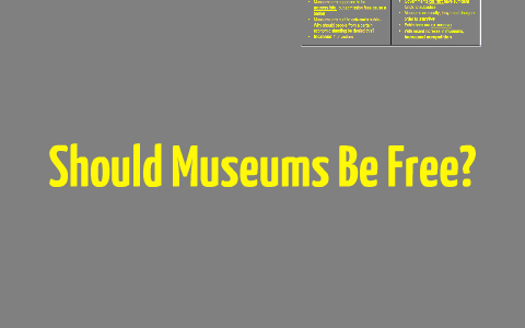 all museums should be free to the public