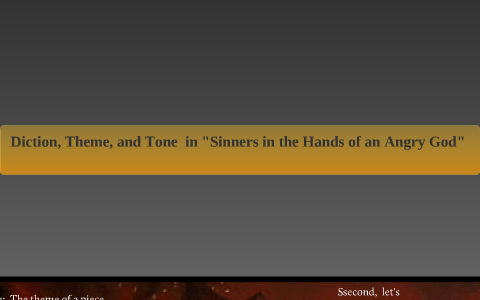 Diction Tone Theme Etc In Sinner S In The Hands Of An Angry God