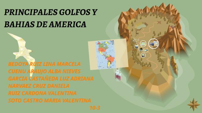 Principales Golfos Y Bahias De America By Maria Valentina Soto