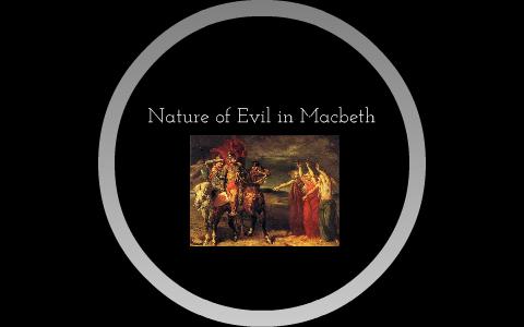 the nature of evil in macbeth