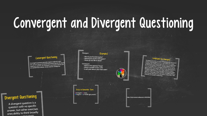Convergent and Divergent Questioning by Madison Reese on Prezi