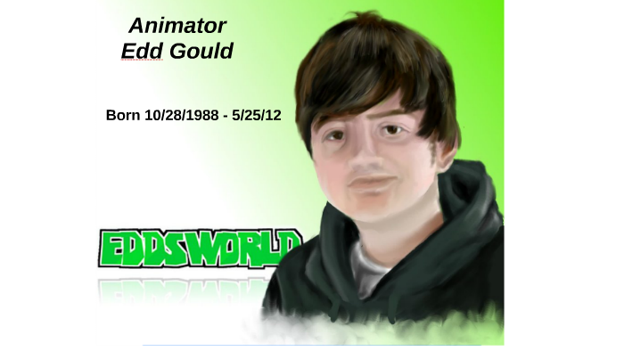 Animator Edd Gould By Thai Sann Edward duncan ernest gould was the founder, animator, creator, and usually writer for eddsworld. animator edd gould by thai sann