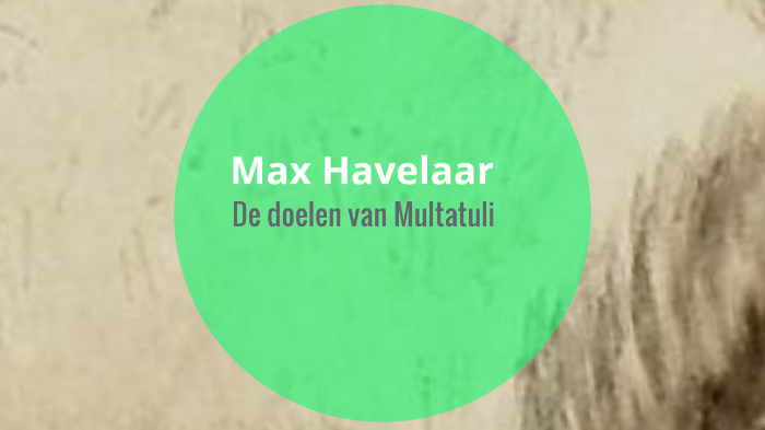 Max Havelaar By Joris Van De Waterbeemd On Prezi Next