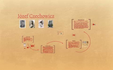Józef Czechowicz By Ewa Turska On Prezi