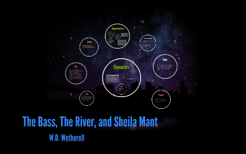 The Bass The River And Sheila Mant By Shaone Garcia On Prezi  Essay About Good Health also Health Essays  Essays On Health Care Reform