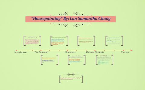 Housepainting By Lan Samantha Chang By Malaka Nzinga On Prezi