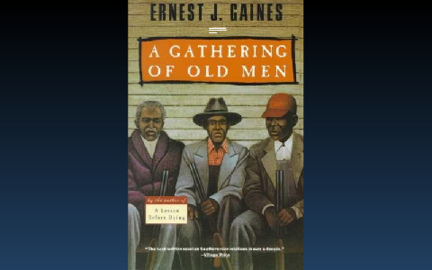 a gathering of old men by ernest j gaines