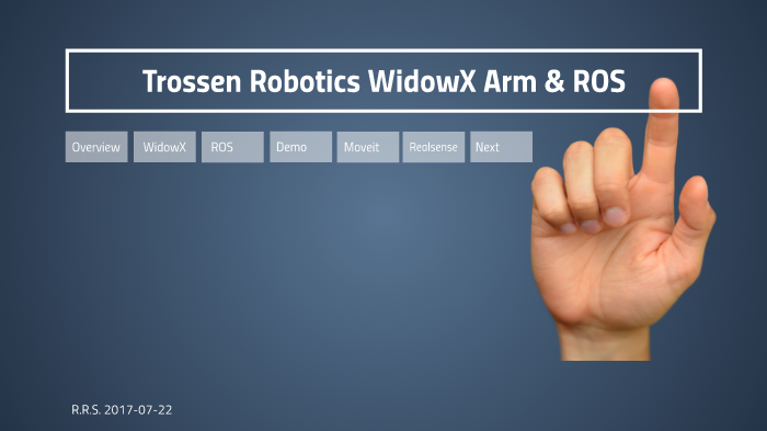 Trossen Robotics WidowX Arm by Alan Timm on Prezi Next