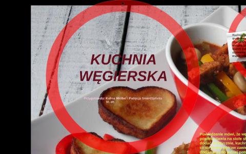 Kuchnia Węgierska By Mateusz Mateusz On Prezi