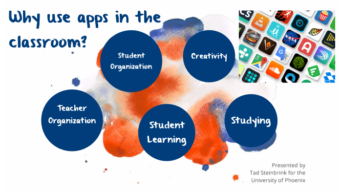 Apps in the Classroom - University of Phoenix by Tad
