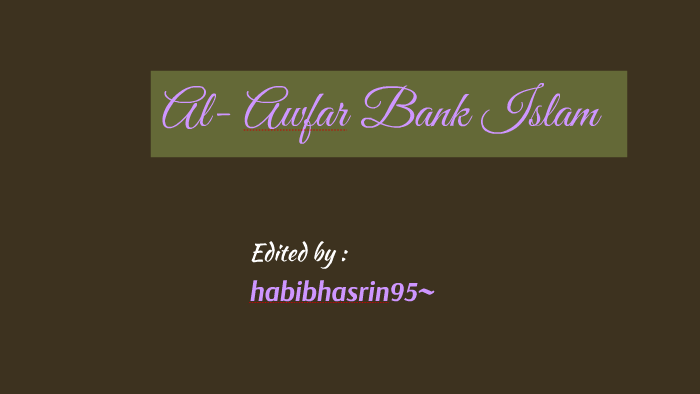 Al Awfar Bank Islam By Cikkeju Blueberry On Prezi