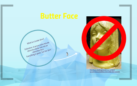 What is a butterface