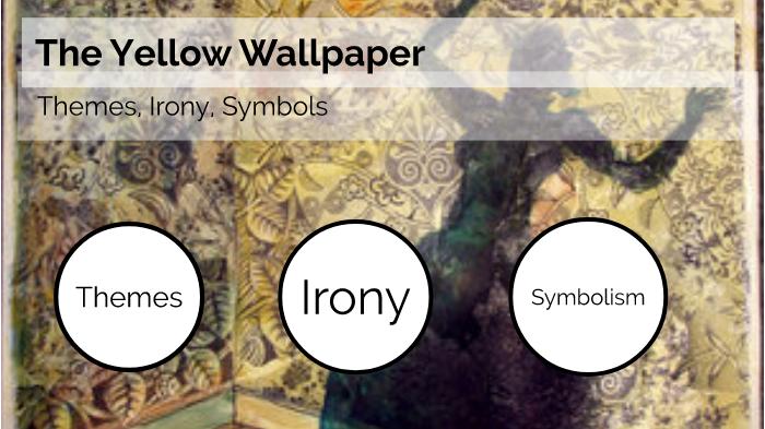 The Yellow Wallpaper By Sherree Shuler On Prezi Next