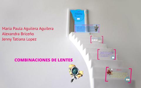 791a430c45 COMBINACIONES DE LENTES by paula aguilera on Prezi