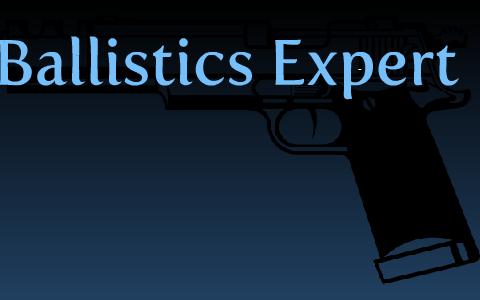 Ballistics Expert By Olivia Jones On Prezi Next
