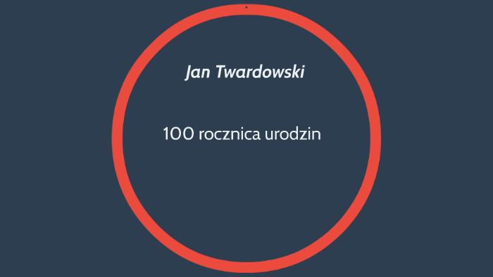 Jan Twardowski By Mateusz Wiesiolek On Prezi