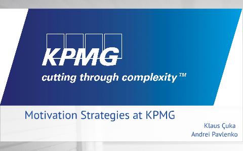 Motivation Strategies At Kpmg By Andrei Pavlenko