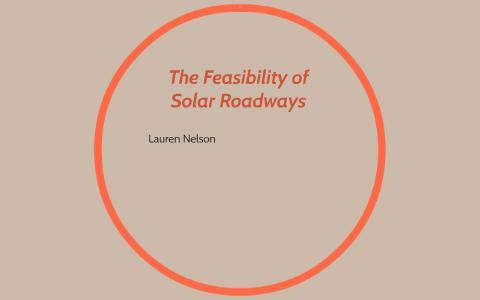 the feasibility of solar roadways by lauren nelson on prezi. Black Bedroom Furniture Sets. Home Design Ideas