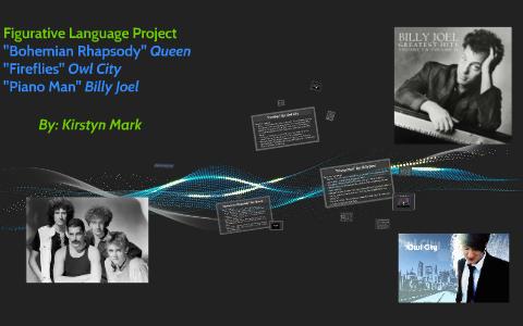 Figurative Language Project Queen/Owl City/ Billy Joel by Kirstyn