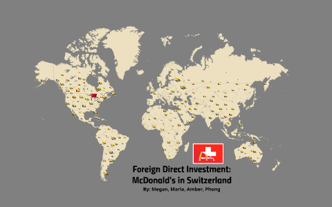 Mcdonald S Foreign Direct Investment In Switzerland By P Tran On Prezi