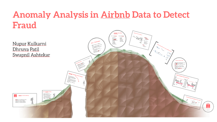 Anomaly Analysis in Airbnb Data to Detect Fraud by dhruva patil on Prezi