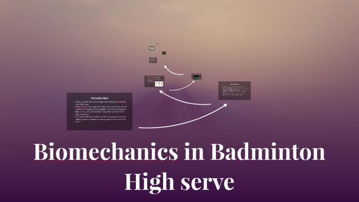 Biomechanics In Badminton High Serve By Grace Turner
