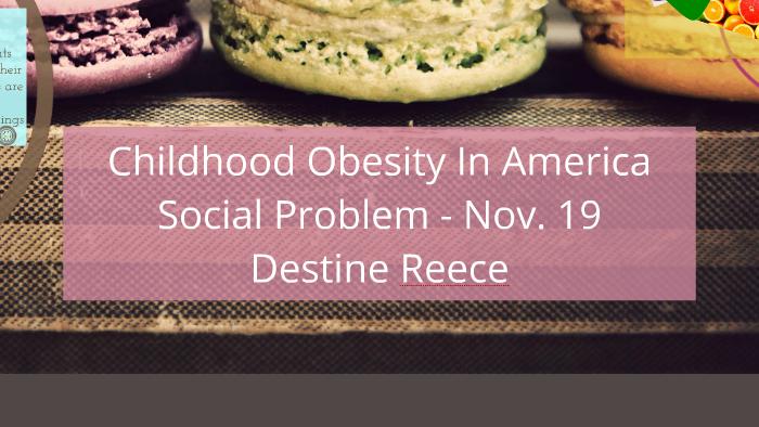 Childhood Obesity By Destine Reece On Prezi
