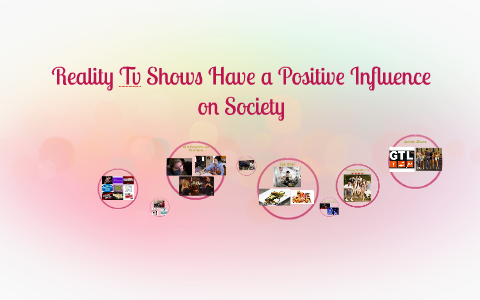 positive and negative things about reality tv