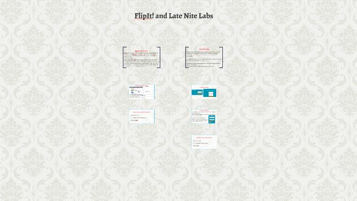 FlipIt! and Late Nite Labs by Angela Warszynski on Prezi