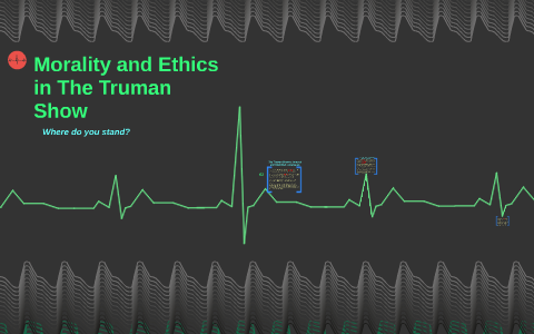 Morality And Ethics In The Truman Show By On Prezi  Informative Synthesis Essay also Help Me To Do My Assignment  Exemplification Essay Thesis